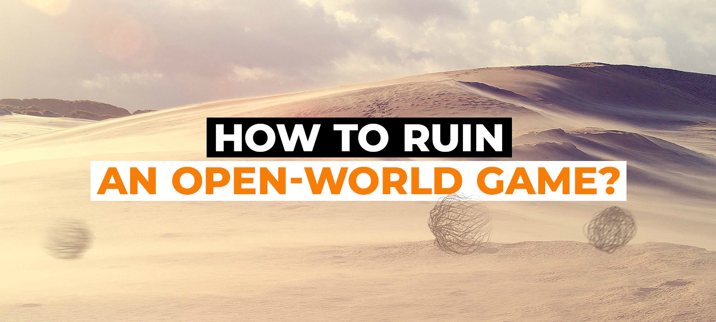 How to ruin an open-world game?