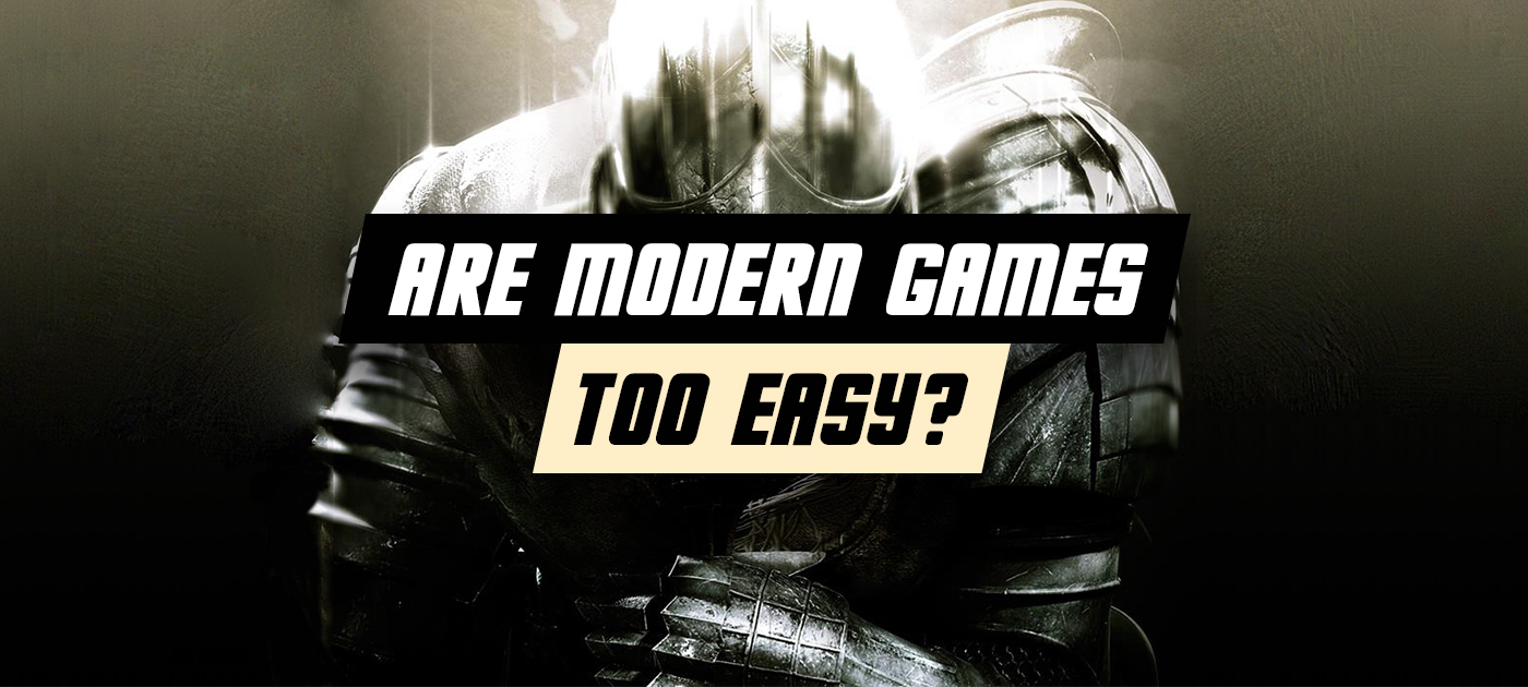 Are modern games too easy?
