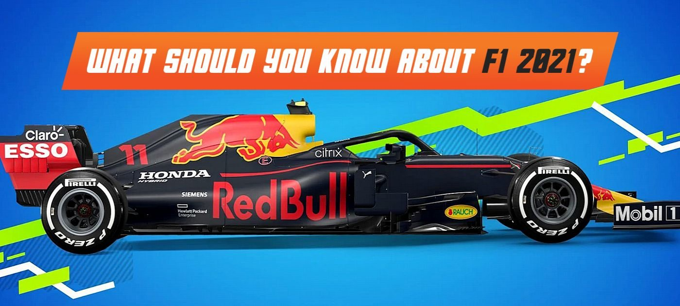 What should you know about F1 2021?