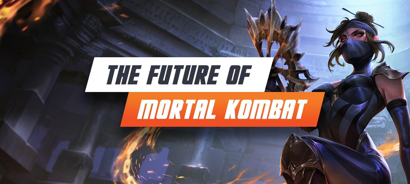 The future of Mortal Kombat
