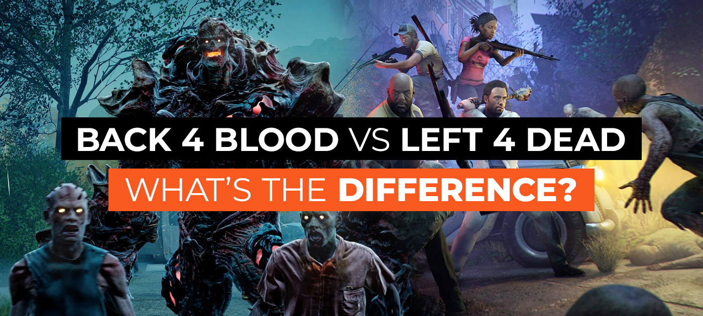 Left 4 Dead vs Back 4 Blood